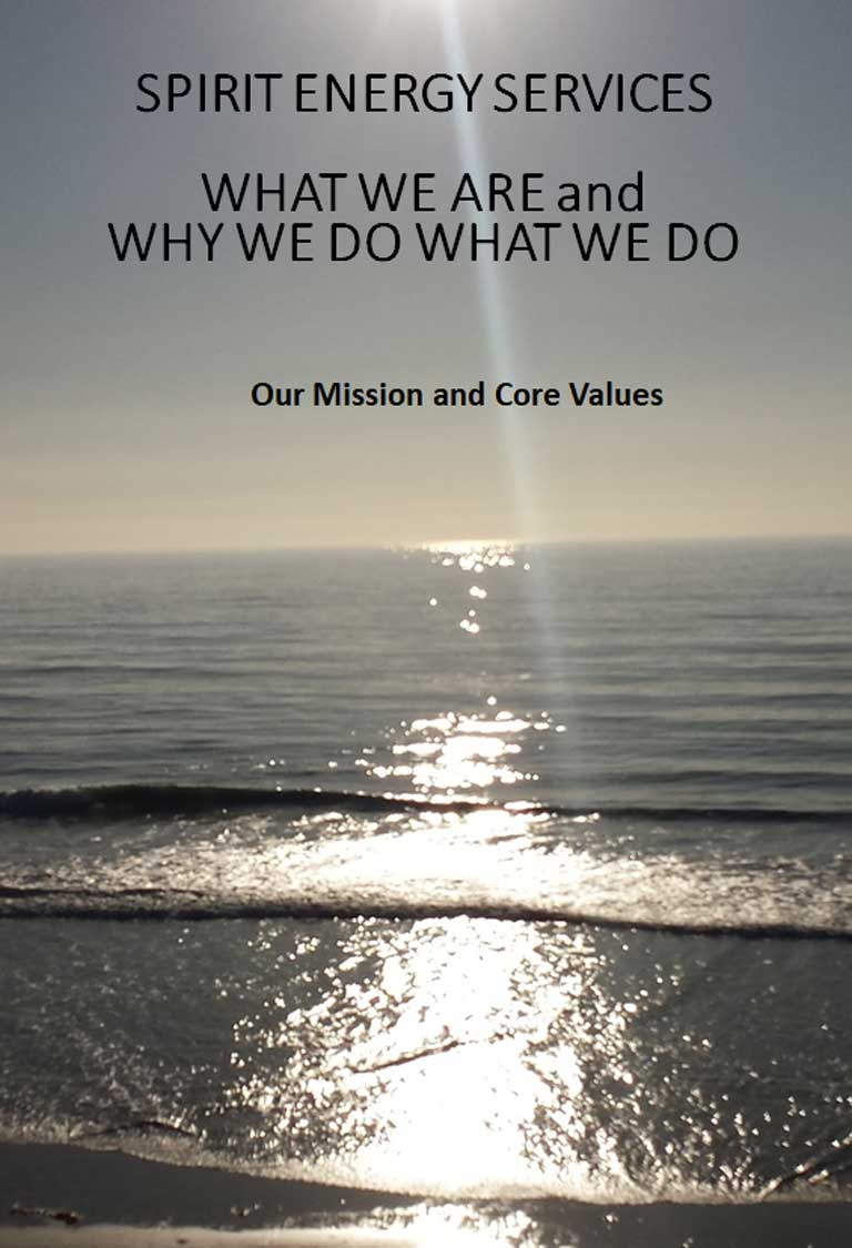 Spirit Energy Services, our mission statement and core values.